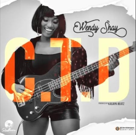 Wendy Shay – C. T. D Prod. by Kasapa Beatz - Wendy Shay – C. T. D (Prod. by Kasapa Beatz)