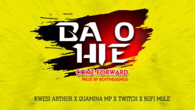 Photo of Kwesi Arthur – Ba O Hie (Come Forward) ft. Quamina Mp x Twitch x Kofi Mole