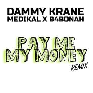 Photo of Dammy Krane Ft Medikal x B4Bonah – Pay Me My Money (Remix)