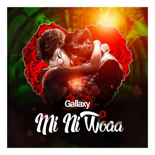 Gallaxy Mi Ni Woaa Prod By MOG 1 - Gallaxy – Mi Ni Woaa (Prod By MOG Beatz)
