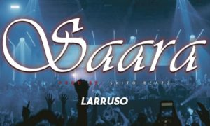 IMG 20191230 WA0171 300x180 - Larruso – Saara (Prod by Skito Beatz)