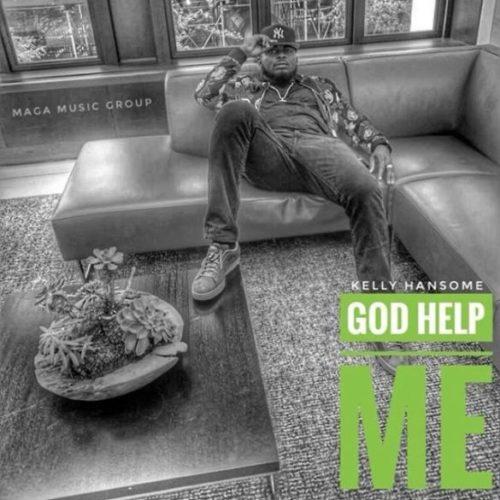 Kelly Hansome God Help Me artwork - Kelly Hansome – God Help Me