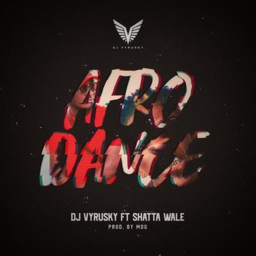 dj vyrusky - DJ Vyrusky – Afro Dance ft. Shatta Wale (Prod by MOG Beatz)
