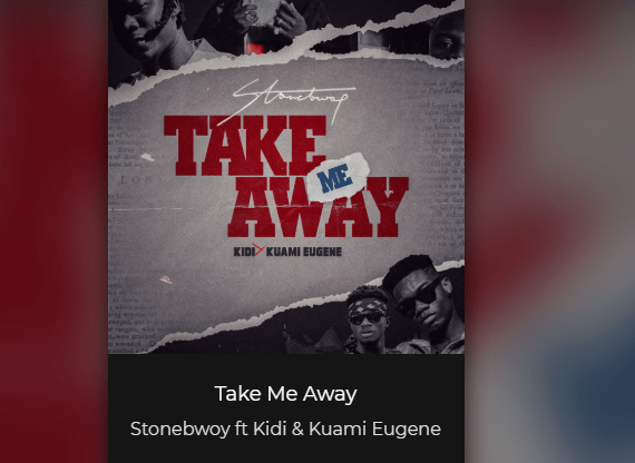 st4 9 - Stonebwoy – Take Me Away ft. Kuami Eugene & KiDi