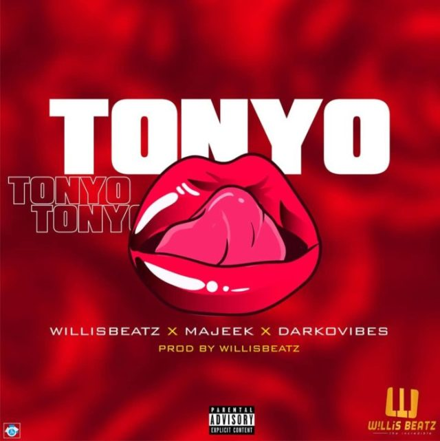 tonyo - WillisBeatz – Tonyo ft. Darkovibes & Majeek (Prod by WillisBeatz)