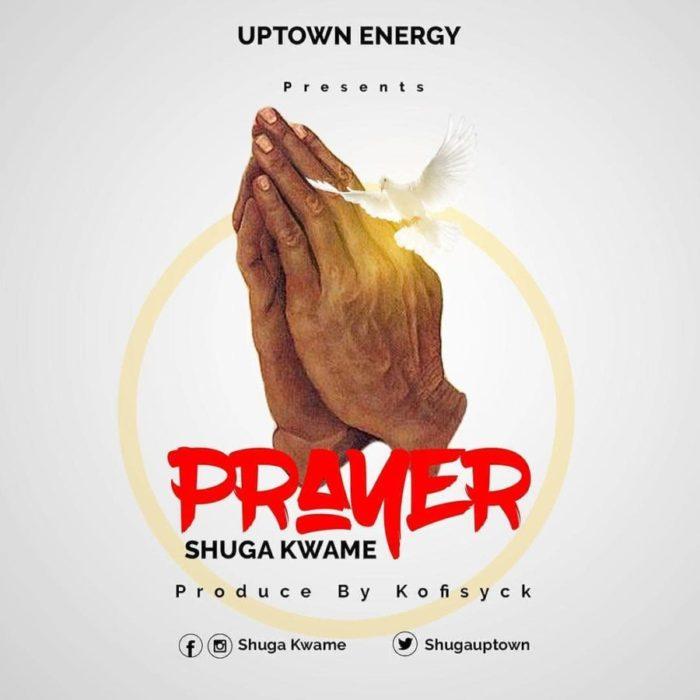 728910C5 6E6B 4FAC BC4F E3060FEDA921 scaled - Shuga Kwame – Prayer (Prod. by Kofisyck)