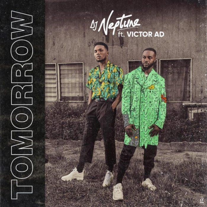 DJ Neptune Tomorrow scaled - DJ Neptune – Tomorrow ft. Victor AD