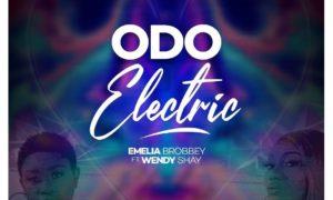Emelia Brobbey – Odo Electric Ft. Wendy Shay Prod. By MOG Beatz 300x180 - Emelia Brobbey – Odo Electric ft. Wendy Shay (Prod. by MOG Beatz)