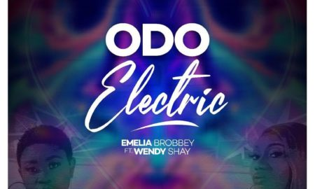 Emelia Brobbey – Odo Electric Ft. Wendy Shay Prod. By MOG Beatz 450x270 - Emelia Brobbey – Odo Electric ft. Wendy Shay (Prod. by MOG Beatz)