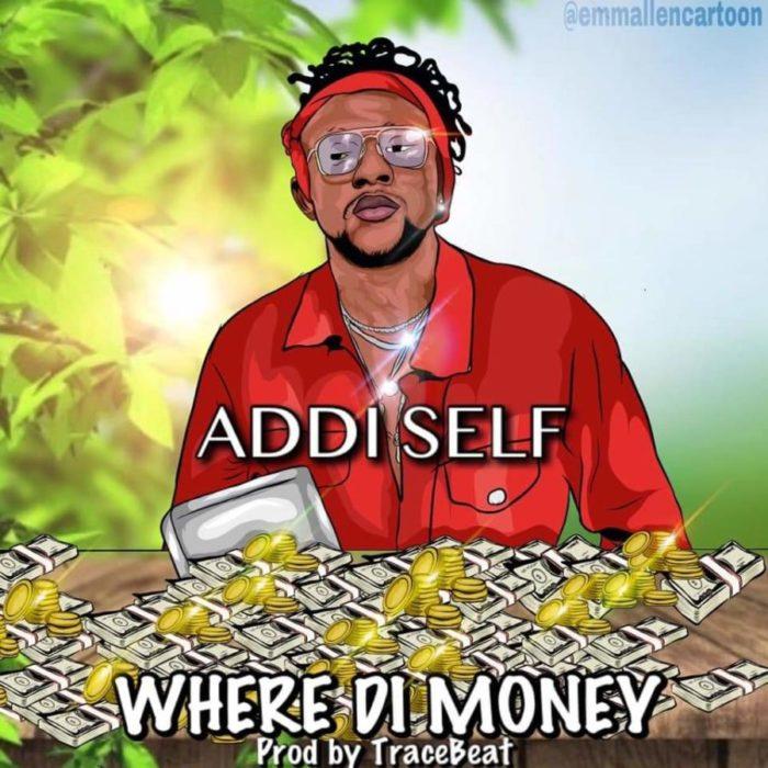 FB IMG 1578132754981 scaled - Addi Self – Where Di Money (Prod. by TraceBeatz)
