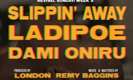 LadiPoe Slippin Away 450x270 - LadiPoe – Slippin Away ft. Dami Oniru