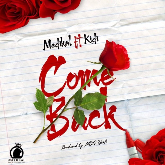Medikal Come Back ft. Kidi Ndwompafie.net  - Medikal – Come Back ft. Kidi (Prod By MOG)