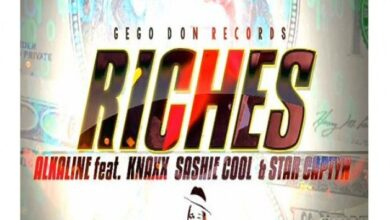 Photo of Alkaline – Riches ft. Knaxx Sashie Cool & Star Captyn