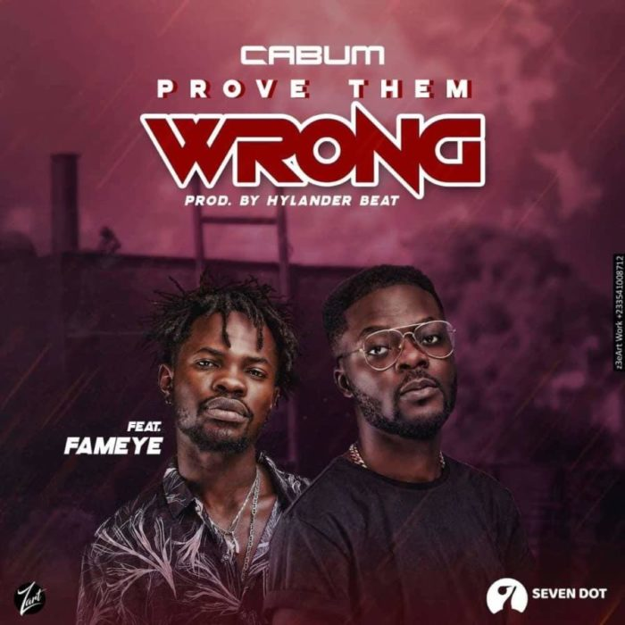cabum fameye ptw scaled - Cabum – Prove Them Wrong ft. Fameye (Prod by Hylander Beat)