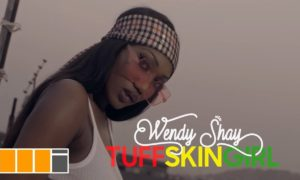 wendy shay tuff skin girl offici 300x180 - Wendy Shay - Tuff Skin Girl (Official Video)