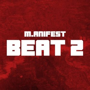 M.anifest — Beat 2 (Prod. By MikeMillzOnEm)