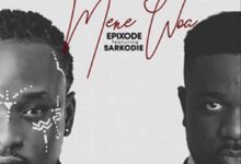 Photo of Epixode – Mene Woa ft. Sarkodie (Prod. by DreamJay)