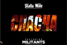 Photo of Shatta Wale – Chacha ft Militants (Prod By Gigbeatz)