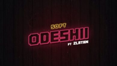 Photo of Soft – Odeshii ft. Zlatan