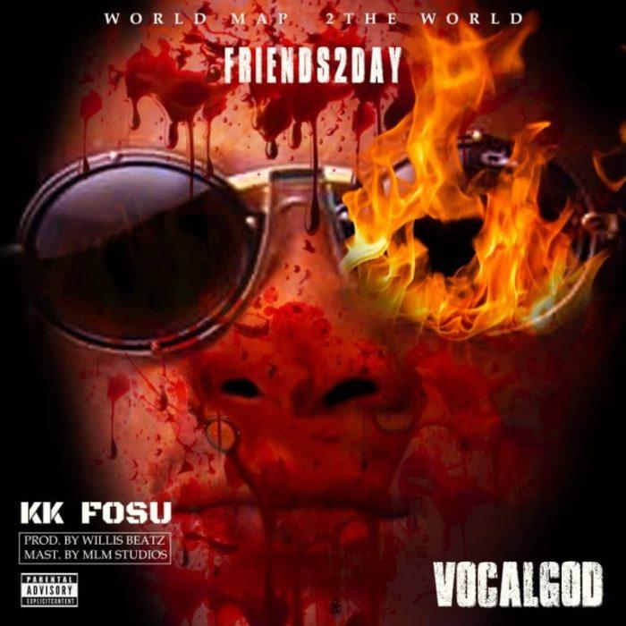 K.K Fosu - Friends2Day (Prod. by WillisBeatz)