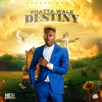 Shatta Wale - Destiny (High Supremacy Riddim)