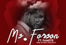 Ms Forson – Number 1 Ft. Fameye (Prod. by RonyTurnMeUp)