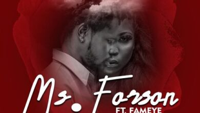 Photo of Ms Forson – Number 1 Ft. Fameye (Prod. by RonyTurnMeUp)