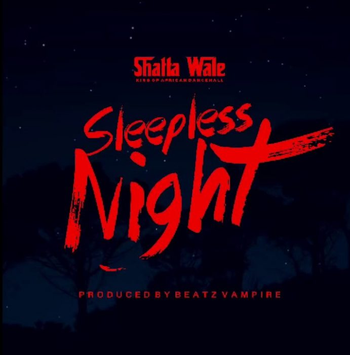 Shatta Wale - Sleepless Night (Prod. by Beatz Vampire)