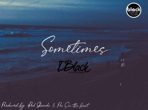 Photo of D-Black – Sometimes (Prod. by Red Skandi)