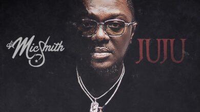 DJ Mic Smith – Juju ft. Ckay, Blaqbonez, Tneeya, Pappy Kojo, Kweku Afro, J.Derobie