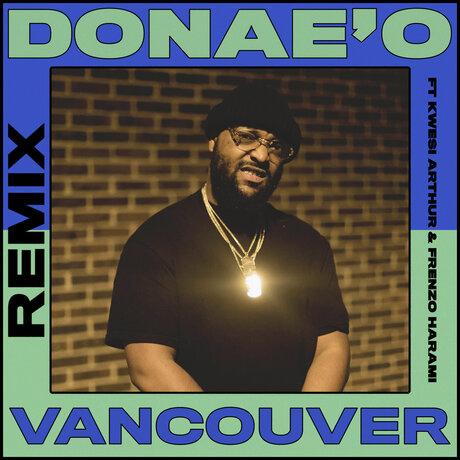 Photo of Donae'O – Vancouver (Remix) ft. Frenzo & Kwesi Arthur