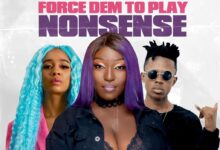 Eno Barony - Force Dem to Play Nonsense ft. Sister Derby & Strongman