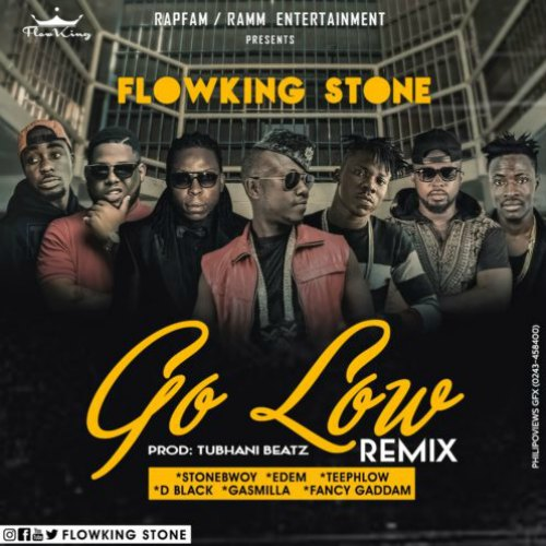 Flowking Stone – Go Low (Remix) ft. Stonebwoy, Edem, D-Black, Teephlow, Gasmilla, Fancy Gadam