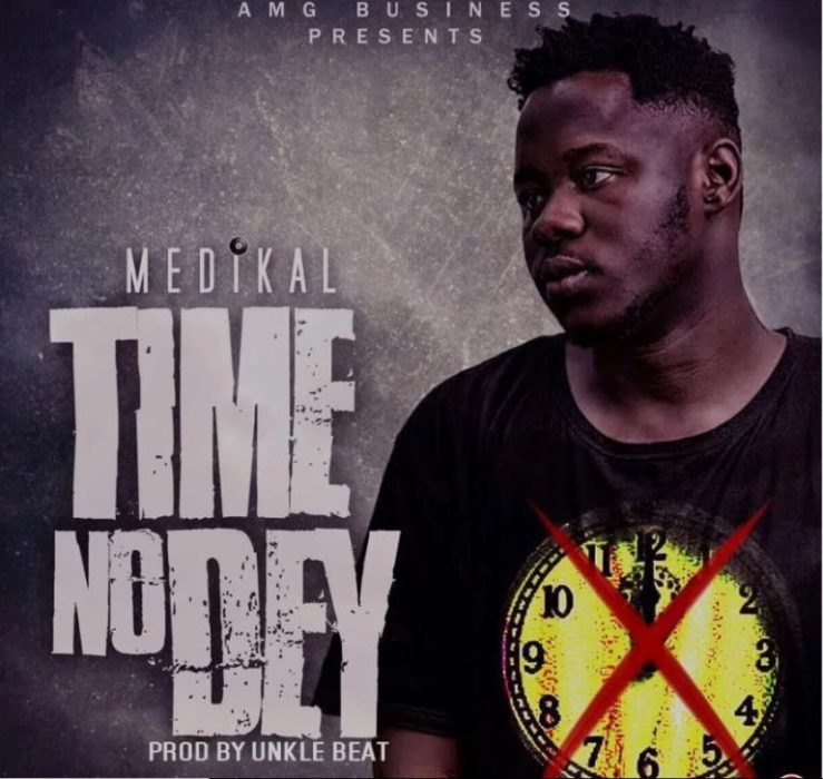 Medikal – Time No Dey (Prod. By Unkle Beatz)