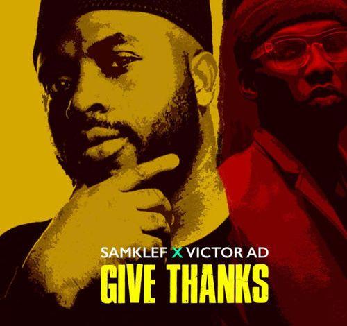 Samklef – Give Thanks ft. Victor AD