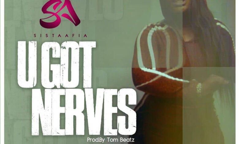 Sista Afia - U Got Nerves (Prod. By Tom Beatz)