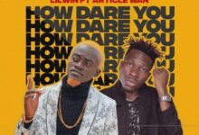 Lil Win - How Dare You ft. Article Wan