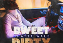 Photo of Shatta Wale - Dweet Dirty (Prod. By Kims Media House)