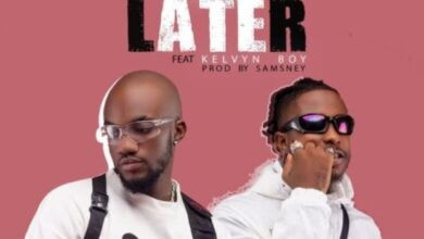 Photo of Mr. Drew – Later ft. Kelvyn Boy (Prod. by Samsney)