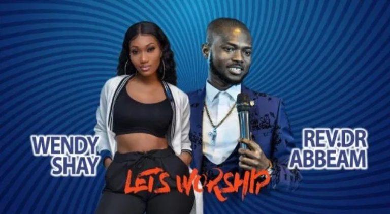 Wendy Shay x Rev. Dr Abbeam Amponsah - Let's Worship