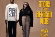 Photo of Navy Kenzo – Story Of The African Mob Full Album [Stream/Download]