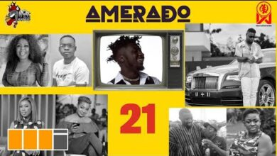 Photo of Amerado – Yeete Nsem (Episode 21)