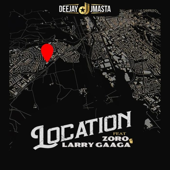Deejay J Masta - Location ft. Zoro & Larry Gaaga