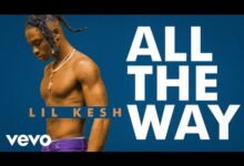 Lil Kesh - All The Way (Official Video)