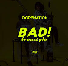 Photo of DopeNation – Bad (Freestyle)
