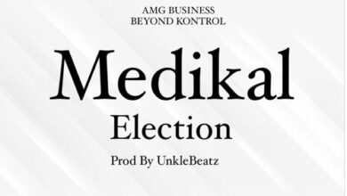 Photo of Medikal – Election (Prod. by Unkle Beatz)