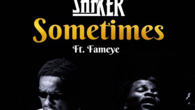 Photo of Shaker – Sometimes ft. Fameye