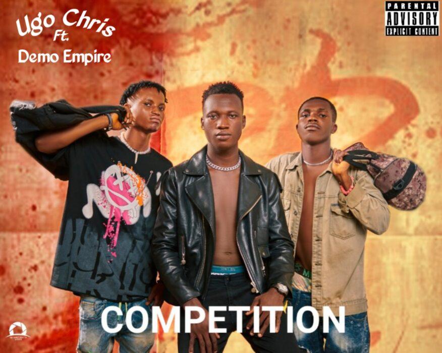 Ugo Chris - Competition ft. Demo Empire